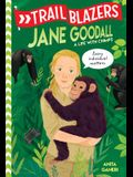 Trailblazers: Jane Goodall: A Life with Chimps