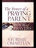 The Power of a Praying Parent Book of Prayers (Power of a Praying Book of Prayers)