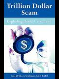 Trillion Dollar Scam: Exploding Health Care Fraud