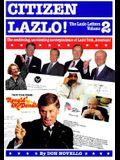 Citizen Lazlo!: The Lazlo Letters, Volume 2