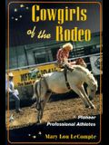 Cowgirls of the Rodeo: Pioneer Professional Athletes