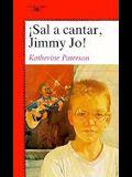 Sal A Cantar, Jimmy Jo!