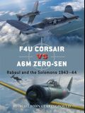 F4u Corsair Versus A6m Zero-Sen: Rabaul and the Solomons 1943-44