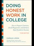 Doing Honest Work in College, Third Edition: How to Prepare Citations, Avoid Plagiarism, and Achieve Real Academic Success (Chicago Guides to Academic Life)