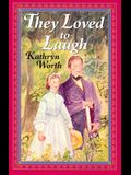 They Loved to Laugh (Young Adult Bookshelf)