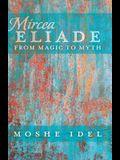 Mircea Eliade; From Magic to Myth