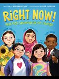 Right Now!: Real Kids Speaking Up for Change