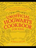 The Unofficial Hogwarts Cookbook for Kids: 50 Magically Simple, Spellbinding Recipes for Young Witches and Wizards