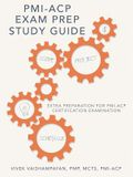 PMI-Acp Exam Prep Study Guide: Extra Preparation for PMI-Acp Certification Examination