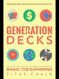 Generation Decks: The Unofficial History of Gaming Phenomenon Magic the Gathering