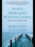Seven Thousand Ways to Listen: Staying Close
