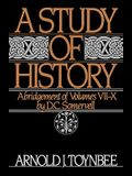 A Study of History: Abridgement of Volumes VII-X