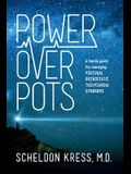 Power Over Pots: A Family Guide to Managing Postural Orthostatic Tachycardia Syndrome