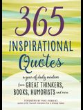365 Inspirational Quotes: A Year of Daily Wisdom from Great Thinkers, Books, Humorists, and More