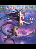 Boris Vallejo & Julie Bell's Fantasy Calendar (2003)