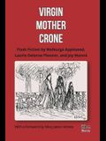 Virgin, Mother, Crone: Flash Fiction by Walburga Appleseed, Laurie Delarue-Theurer, and Joy Manné, with a foreword by Mary-Jane Holmes