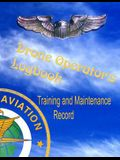 Drone Operator's Logbook - Training and Maintenance Record: Made in Accordance with FAA Standards for Commercial Drone Surveyance and Mapping Photogra