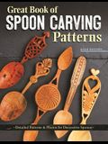 Great Book of Spoon Carving Patterns: Detailed Patterns & Photos for Decorative Spoons