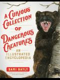 A Curious Collection of Dangerous Creatures: An Illustrated Encyclopedia