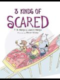 3 Kinds of Scared