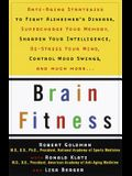 Brain Fitness: Anti-Aging to Fight Alzheimer's Disease, Supercharge Your Memory, Sharpen Your Intelligence, De-Stress Your Mind, Cont