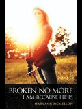 Broken No More: I Am Because He Is
