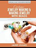 Costume Jewelry Making & Making Jewelry With Beads: A Complete & Step by Step Guide: (Special 2 In 1 Exclusive Edition)