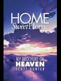 Home Sweet Home: My Brochure on Heaven