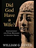 Did God Have a Wife?: Archaeology and Folk Religion in Ancient Israel