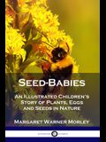 Seed-Babies: An Illustrated Children's Story of Plants, Eggs and Seeds in Nature