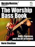 The Worship Bass Book: Bass Espresso and the Art of Groove [With DVD ROM]