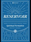 The Reservoir: A 15-Month Weekday Devotional for Individuals and Groups