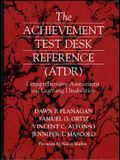 The Achievement Test Desk Reference: Comprehensive Assessment and Learning Disabilities