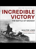 Incredible Victory Lib/E: The Battle of Midway