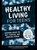 Healthy Living for Teens: Inspiring Advice on Diet, Exercise, and Handling Stress