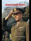 General Jacob Devers: World War II's Forgotten Four Star