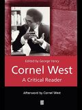 Cornel West: A Critical Reader
