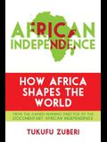African Independence: How Africa Shapes the World