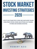 Stock Market Investng Strategies 2020 How to Day Trade for a living and Make Money Online using Penny Stocks, Swing and Options, Day Trading, Futures