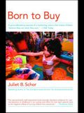 Born to Buy: A Groundbreaking Exposé of a Marketing Culture That Makes Children believe They Are What They Own. (USA Today)