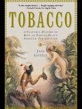 Tobacco: A Cultural History of How an Exotic Plant Seduced Civilization