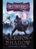The Legion of Shadow: Destinyquest Book 1