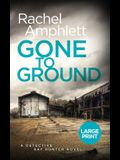 Gone to Ground: A Detective Kay Hunter murder mystery