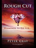 Rough Cut: Diamonds To Die For