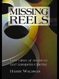 Missing Reels: Lost Films of American and European Cinema