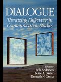 Dialogue: Theorizing Difference in Communication Studies