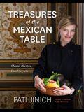 Pati Jinich Treasures of the Mexican Table: Classic Recipes, Local Secrets