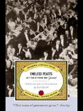 Endless Feasts: Sixty Years of Writing from Gourmet