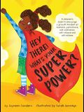Hey There! What's Your Superpower?: A book to encourage a growth mindset of resilience, persistence, self-confidence, self-reliance and self-esteem