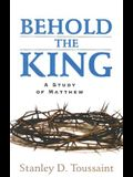Behold the King: A Study of Matthew